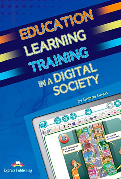 EDUCATION LEARNING TRAINING IN A DIGITAL SOCIETY