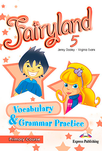 FAIRYLAND PRIMARY 5 Vocabulário e Gramática