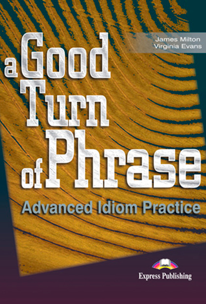 GOOD TURN OF PHRASE (ADV. IDIOM) Livro do aluno