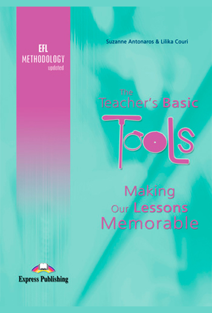 TEACHERS BASIC TOOLS - Making Our Lessons Memorable